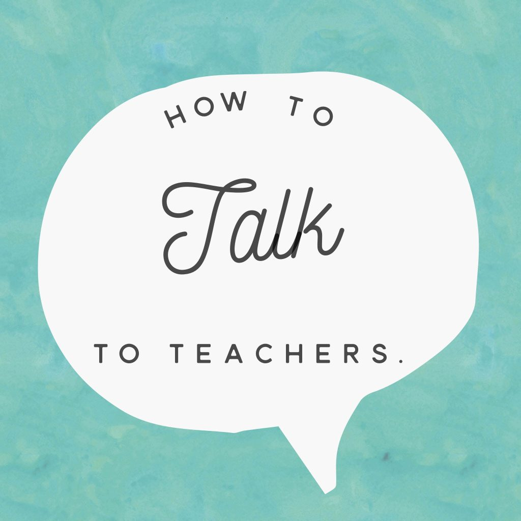 Talk to teachers