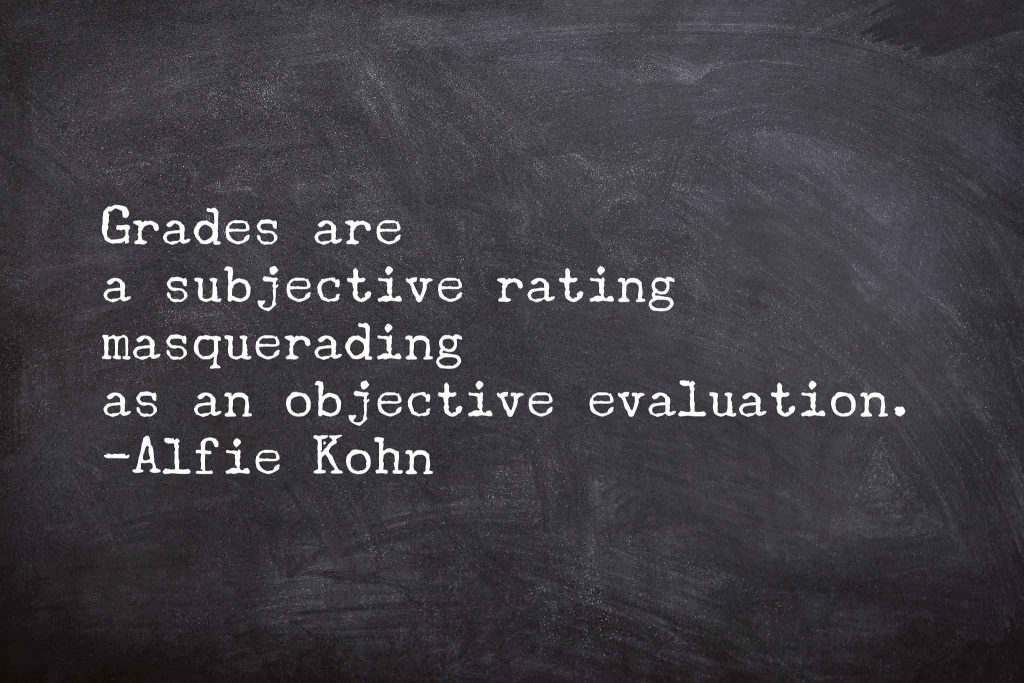 Grades are a subjective rating masquerading as an objective evaluation.